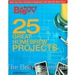 Brew Your Own 25 Great Homebrew Projects
